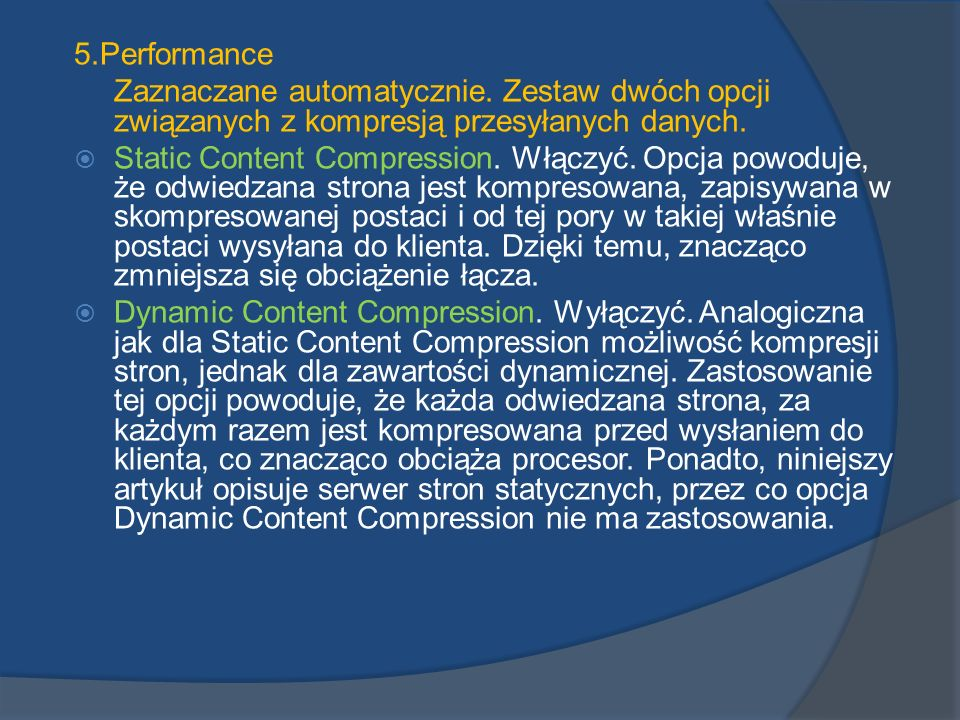 5.Performance Zaznaczane automatycznie. Zestaw dwóch opcji związanych z kompresją przesyłanych danych.