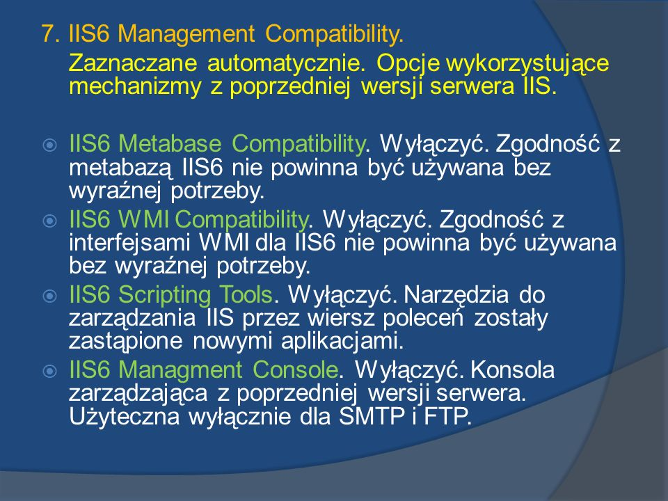 7. IIS6 Management Compatibility.