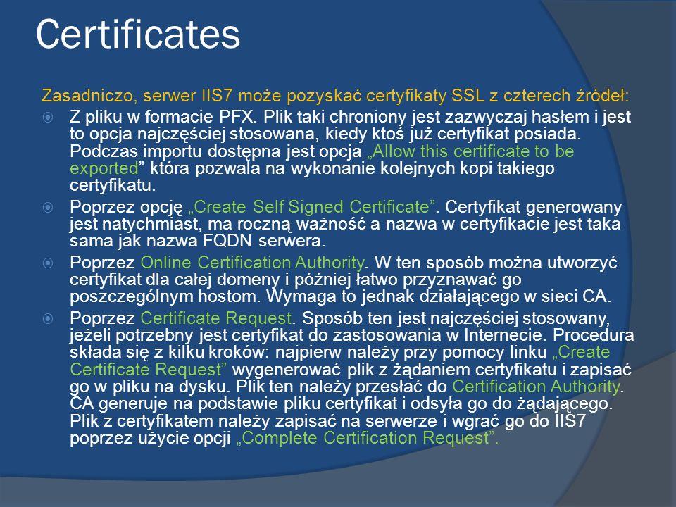 Certificates Zasadniczo, serwer IIS7 może pozyskać certyfikaty SSL z czterech źródeł: