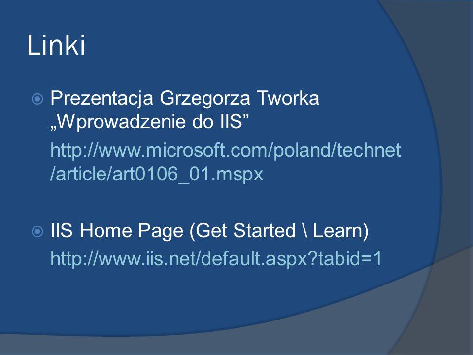 """Linki Prezentacja Grzegorza Tworka """"Wprowadzenie do IIS"""
