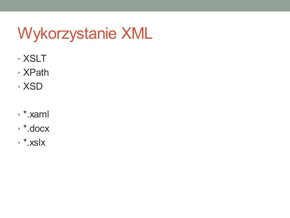 Wykorzystanie XML XSLT XPath XSD *.xaml *.docx *.xslx