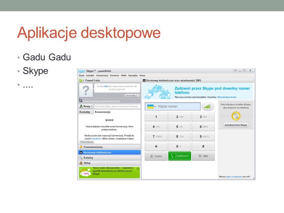 Aplikacje desktopowe Gadu Gadu Skype ....