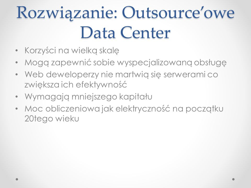 Rozwiązanie: Outsource'owe Data Center