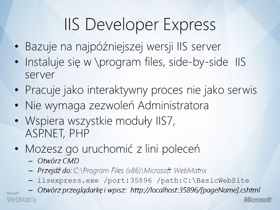 IIS Developer Express Bazuje na najpóźniejszej wersji IIS server