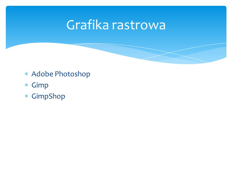 Grafika rastrowa Adobe Photoshop Gimp GimpShop