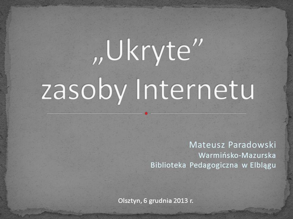 """""""Ukryte zasoby Internetu"""