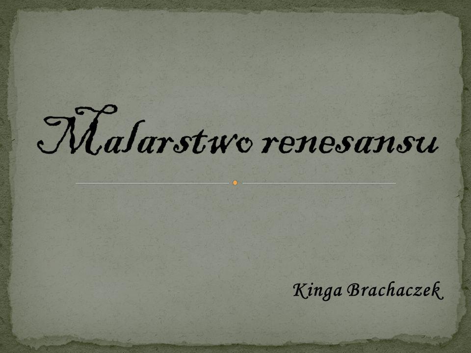 Malarstwo renesansu Kinga Brachaczek