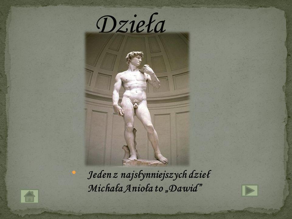 """Dzieła Jeden z najsłynniejszych dzieł Michała Anioła to """"Dawid"""