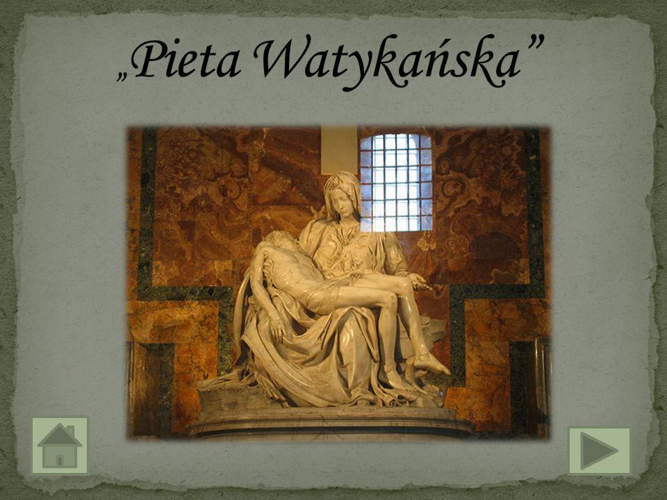 """Pieta Watykańska ""Pieta Watykańska ""Pieta Watykamska"