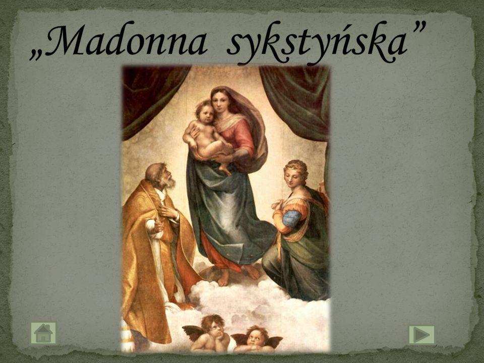 """""""Madonna sykstyńska"""