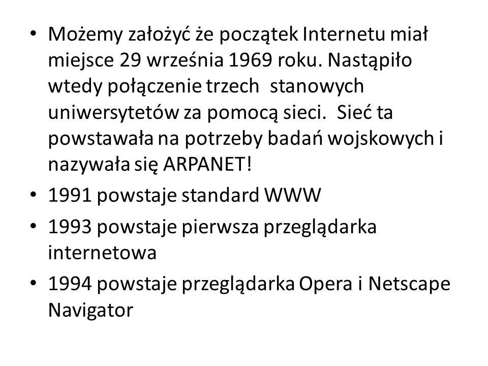 Możemy założyć że początek Internetu miał miejsce 29 września 1969 roku. Nastąpiło wtedy połączenie trzech stanowych uniwersytetów za pomocą sieci. Sieć ta powstawała na potrzeby badań wojskowych i nazywała się ARPANET!