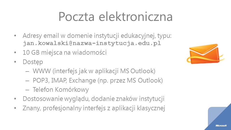 Poczta elektroniczna Adresy email w domenie instytucji edukacyjnej, typu: jan.kowalski@nazwa-instytucja.edu.pl.