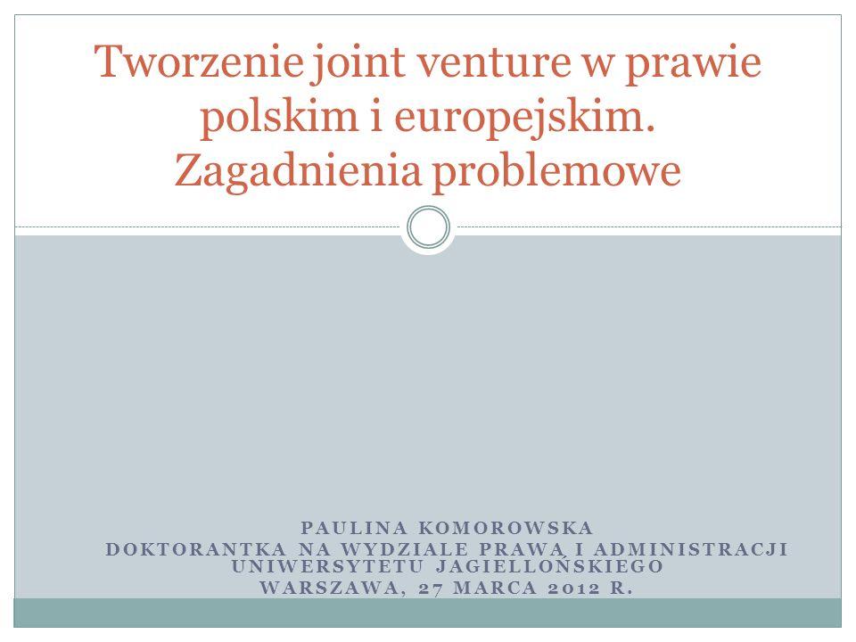 Tworzenie joint venture w prawie polskim i europejskim
