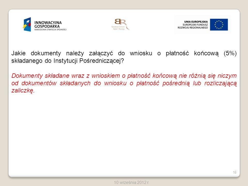 Jakie dokumenty należy załączyć do wniosku o płatność końcową (5%) składanego do Instytucji Pośredniczącej