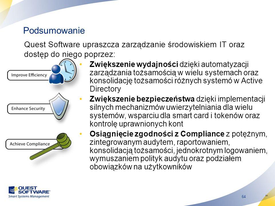 Podsumowanie Quest Software upraszcza zarządzanie środowiskiem IT oraz dostęp do niego poprzez: