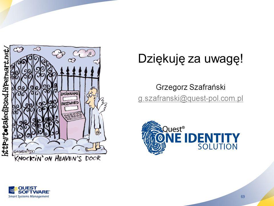Dziękuję za uwagę! Grzegorz Szafrański g.szafranski@quest-pol.com.pl