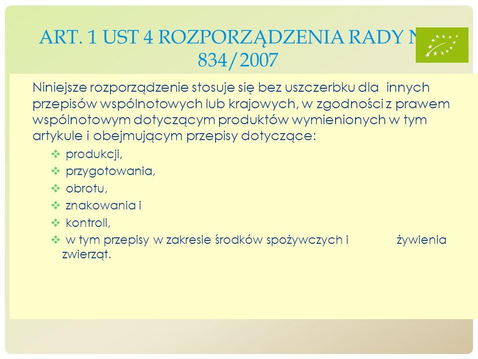 Art. 1 ust 4 rozporządzenia rady nr 834/2007
