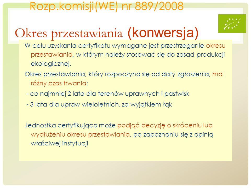 Rozp.komisji(WE) nr 889/2008 Okres przestawiania (konwersja)