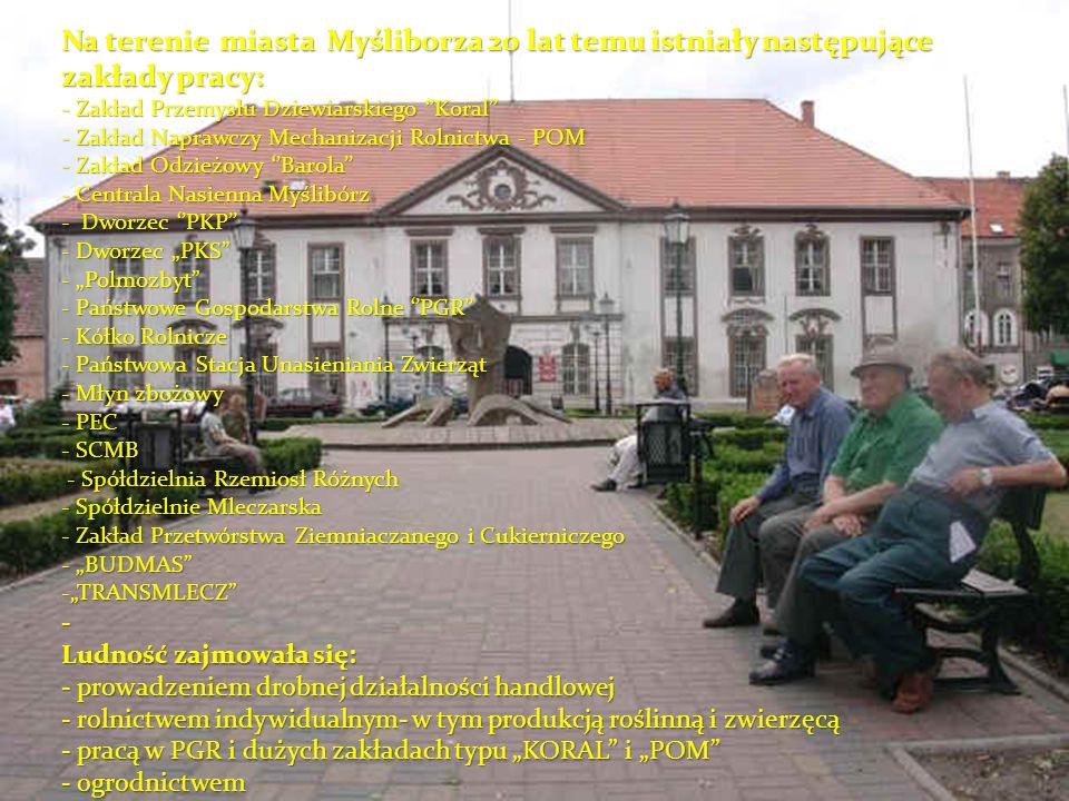 Na terenie miasta Myśliborza 20 lat temu istniały następujące zakłady pracy: