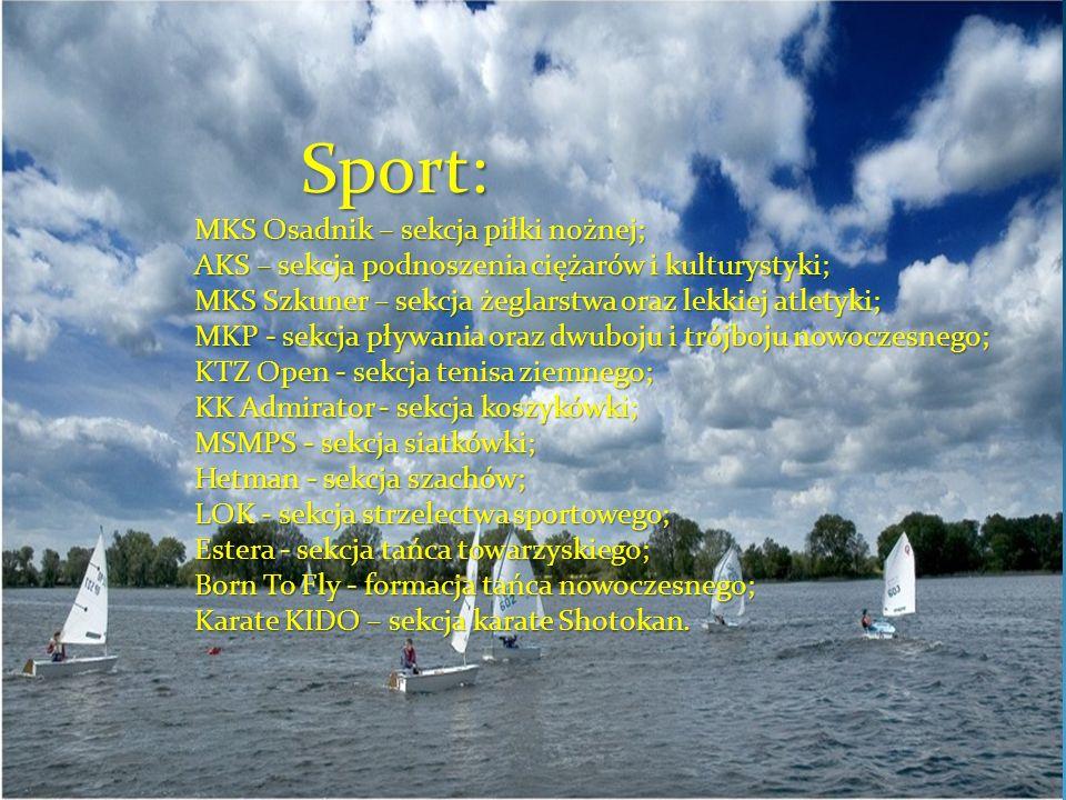 Sport: MKS Osadnik – sekcja piłki nożnej; AKS – sekcja podnoszenia ciężarów i kulturystyki; MKS Szkuner – sekcja żeglarstwa oraz lekkiej atletyki;