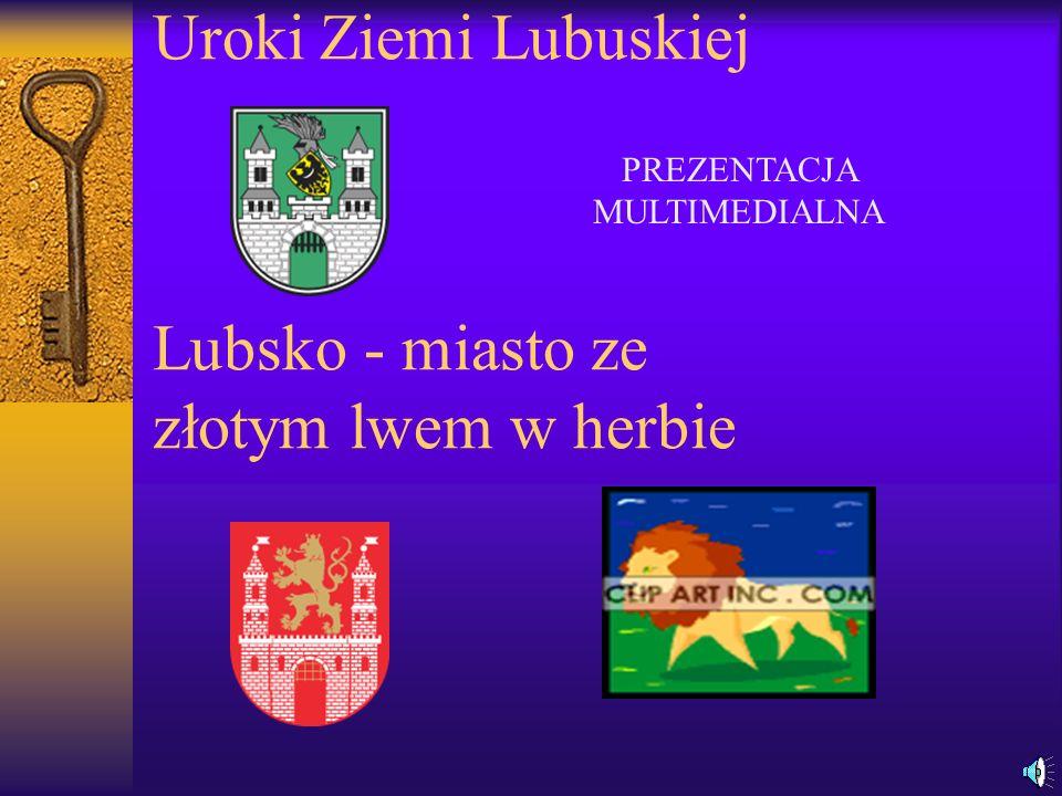 Uroki Ziemi Lubuskiej Lubsko - miasto ze złotym lwem w herbie