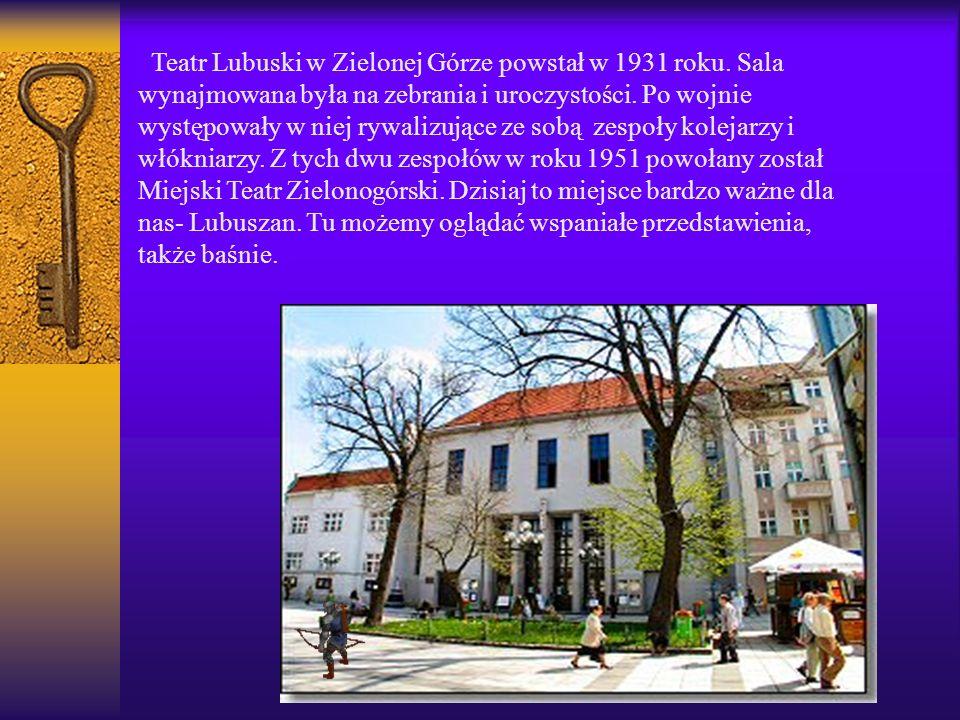 Teatr Lubuski w Zielonej Górze powstał w 1931 roku