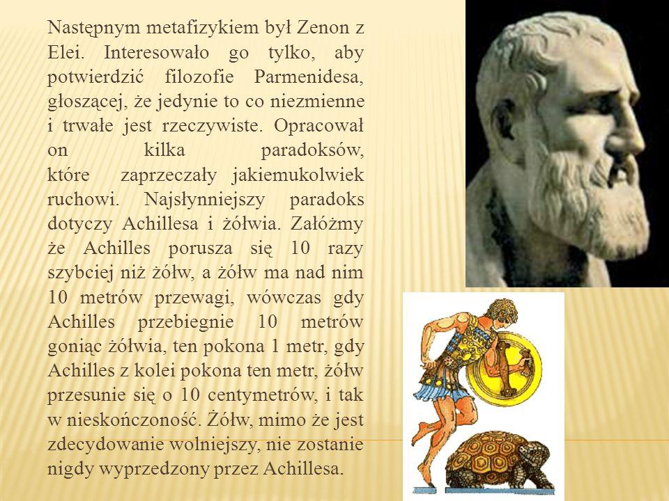 Następnym metafizykiem był Zenon z Elei