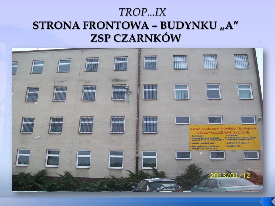 """STRONA FRONTOWA – BUDYNKU """"A ZSP CZARNKÓW"""