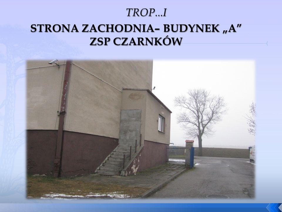 """STRONA ZACHODNIA– BUDYNEK """"A ZSP CZARNKÓW"""