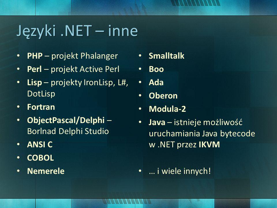 Języki .NET – inne PHP – projekt Phalanger Smalltalk