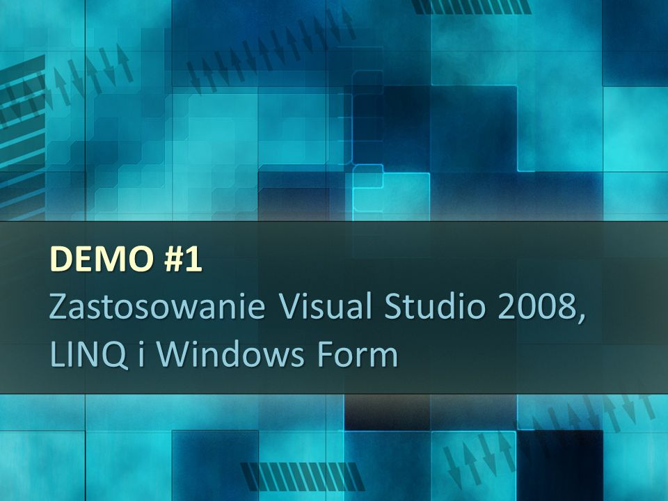 DEMO #1 Zastosowanie Visual Studio 2008, LINQ i Windows Form