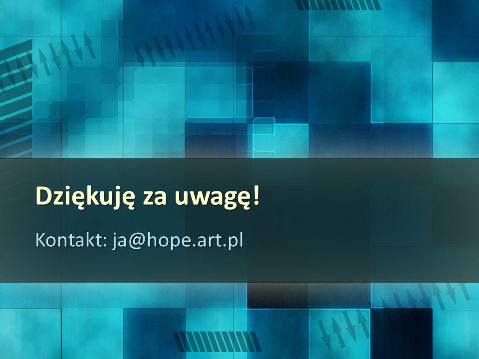 Dziękuję za uwagę! Kontakt: ja@hope.art.pl