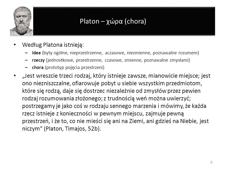 Platon – χώρα (chora) Według Platona istnieją: