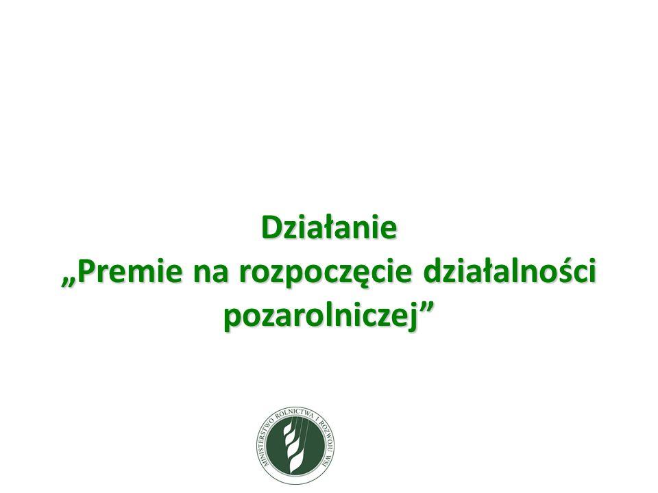 """Działanie """"Premie na rozpoczęcie działalności pozarolniczej"""