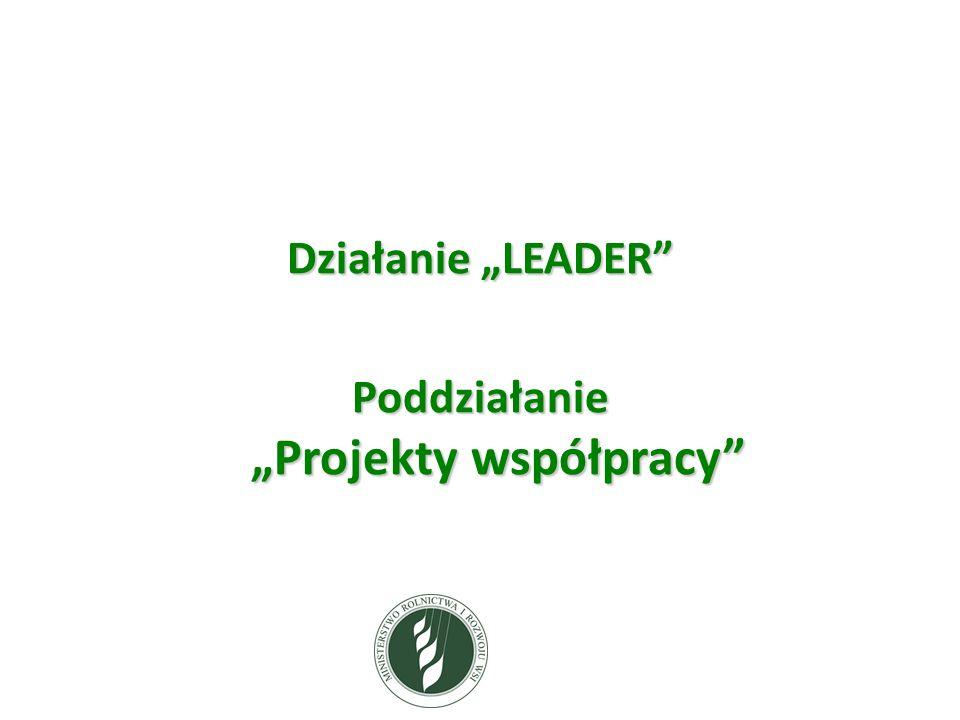 """Działanie """"LEADER Poddziałanie """"Projekty współpracy"""