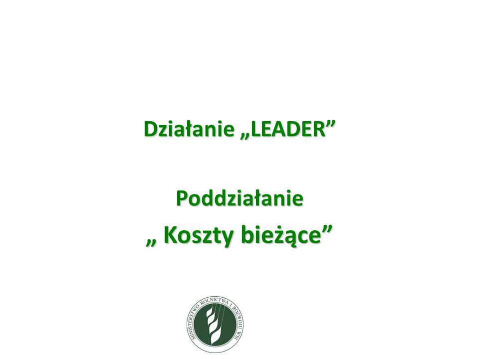 """Działanie """"LEADER Poddziałanie """" Koszty bieżące"""