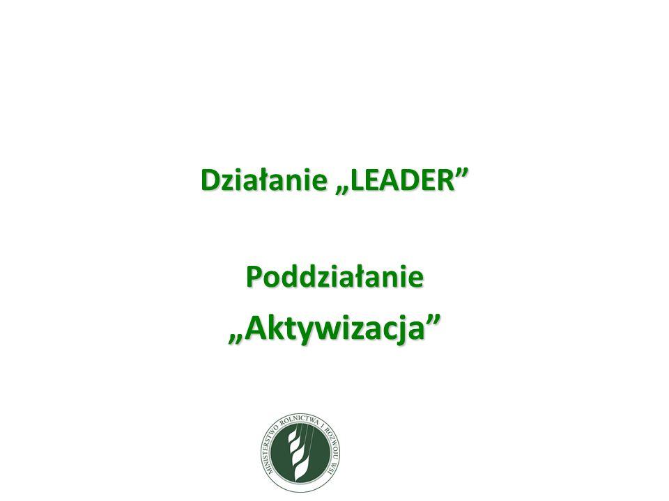 """Działanie """"LEADER Poddziałanie """"Aktywizacja"""