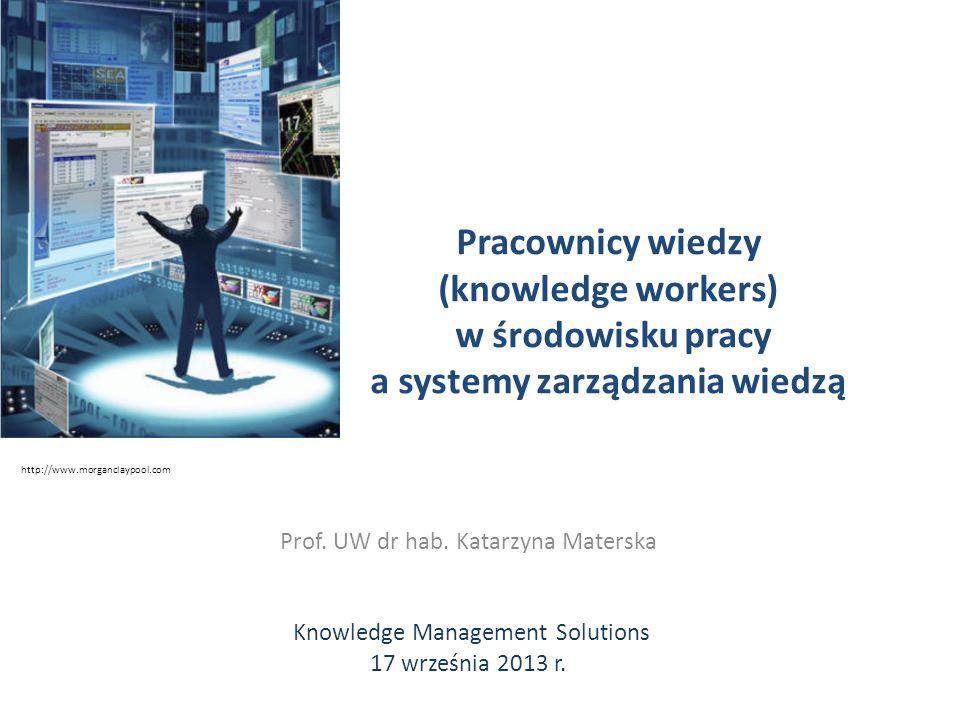 Pracownicy wiedzy (knowledge workers) w środowisku pracy a systemy zarządzania wiedzą