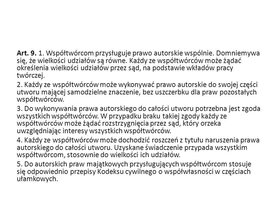 Art. 9. 1. Współtwórcom przysługuje prawo autorskie wspólnie