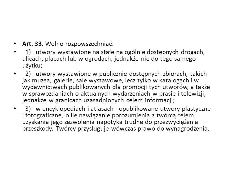 Art. 33. Wolno rozpowszechniać: