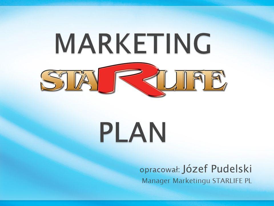 opracował: Józef Pudelski Manager Marketingu STARLIFE PL