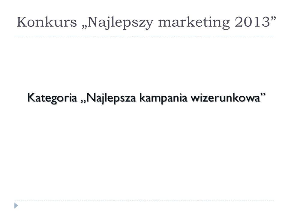 """Konkurs """"Najlepszy marketing 2013"""