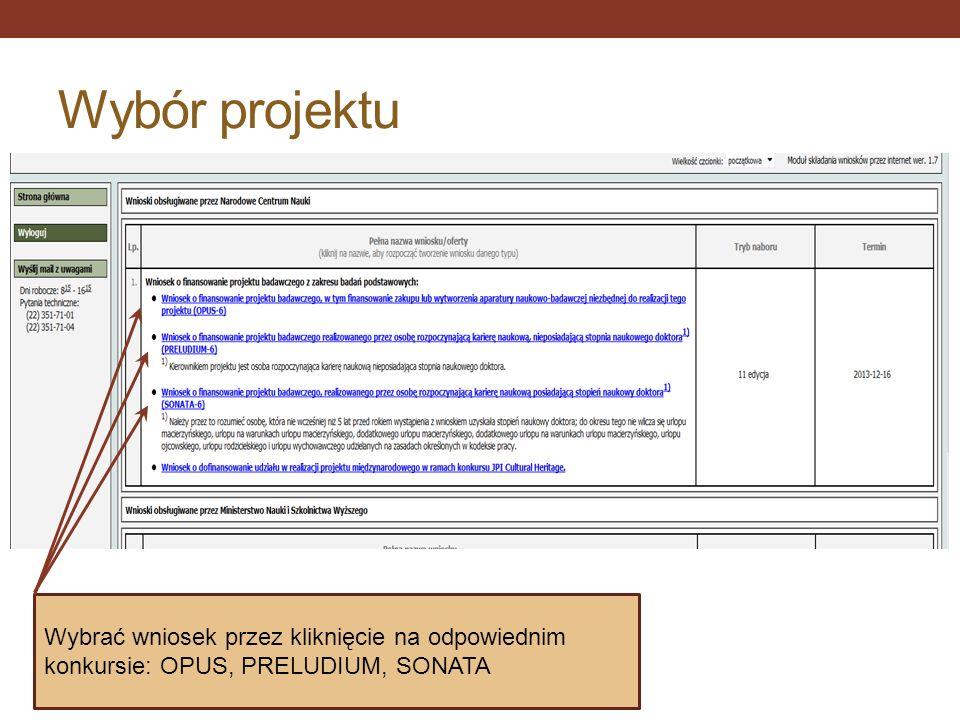 Wybór projektu Wybrać wniosek przez kliknięcie na odpowiednim konkursie: OPUS, PRELUDIUM, SONATA