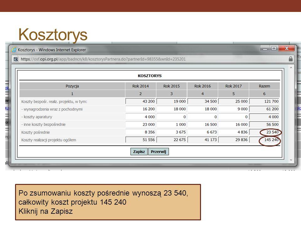 Kosztorys Po zsumowaniu koszty pośrednie wynoszą 23 540, całkowity koszt projektu 145 240.