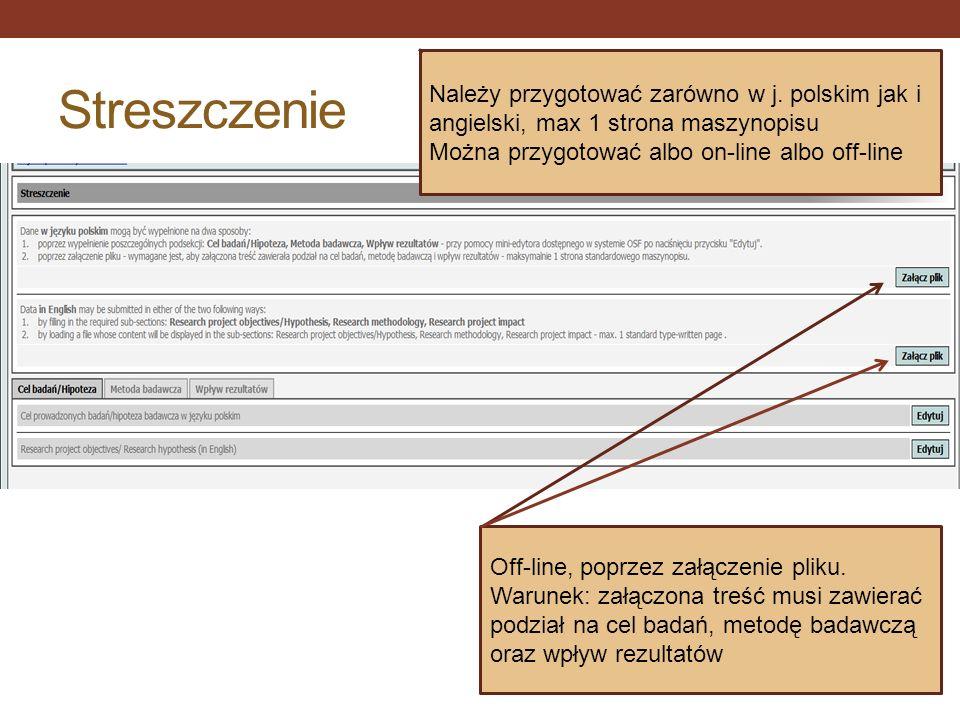 Streszczenie Należy przygotować zarówno w j. polskim jak i angielski, max 1 strona maszynopisu. Można przygotować albo on-line albo off-line.