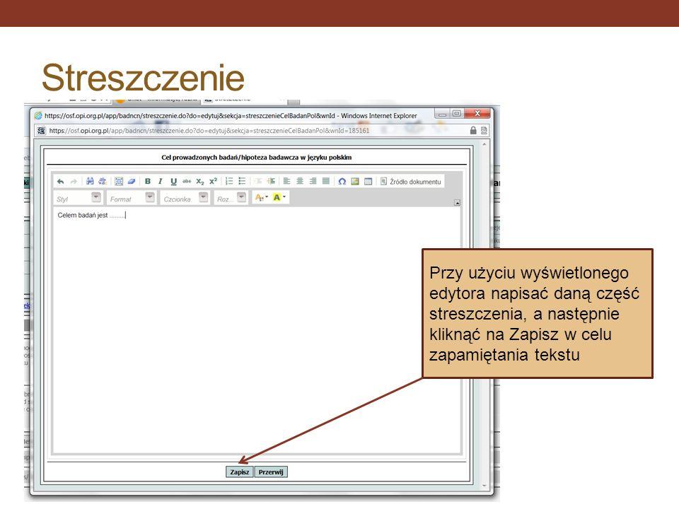 Streszczenie Przy użyciu wyświetlonego edytora napisać daną część streszczenia, a następnie kliknąć na Zapisz w celu zapamiętania tekstu.