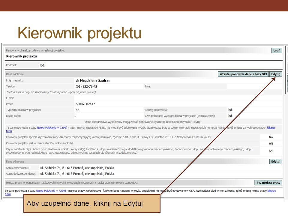 Kierownik projektu Aby uzupełnić dane, kliknij na Edytuj
