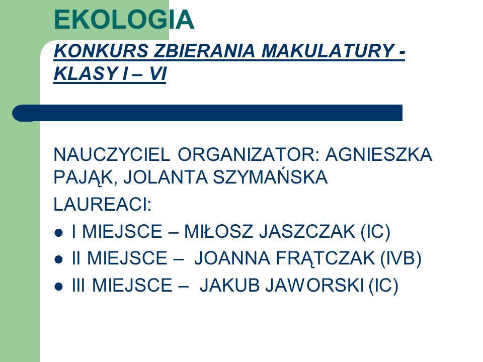 EKOLOGIA KONKURS ZBIERANIA MAKULATURY - KLASY I – VI