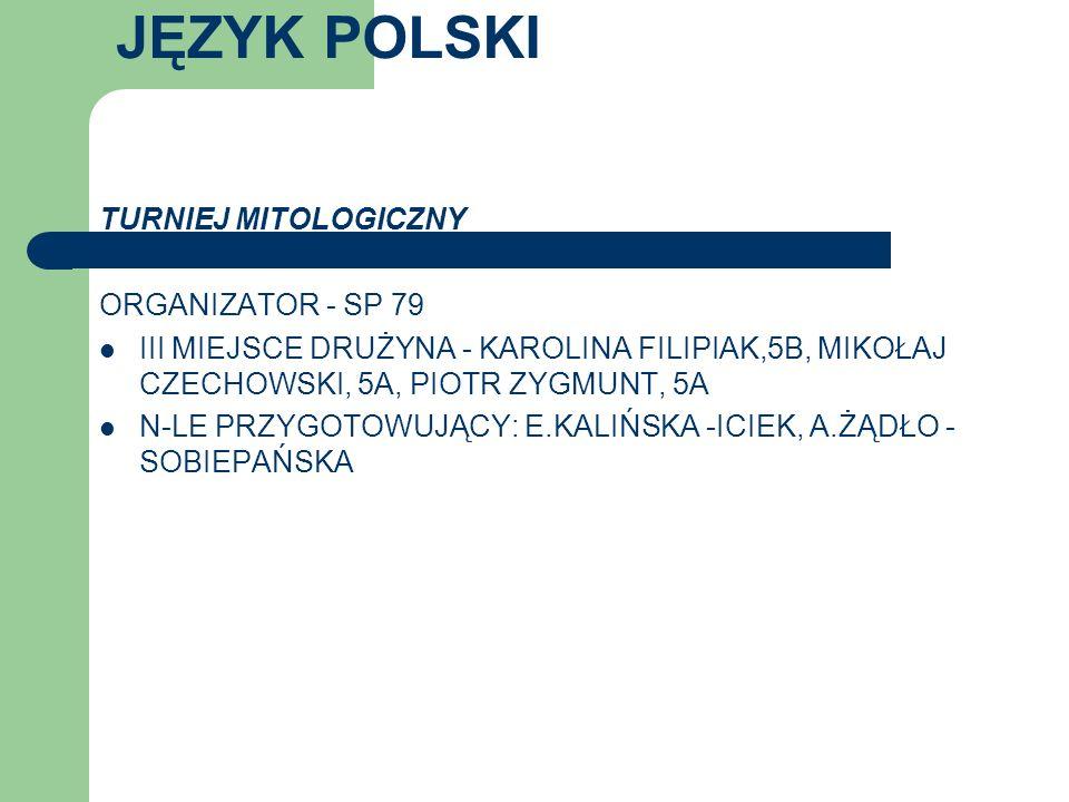 JĘZYK POLSKI TURNIEJ MITOLOGICZNY ORGANIZATOR - SP 79