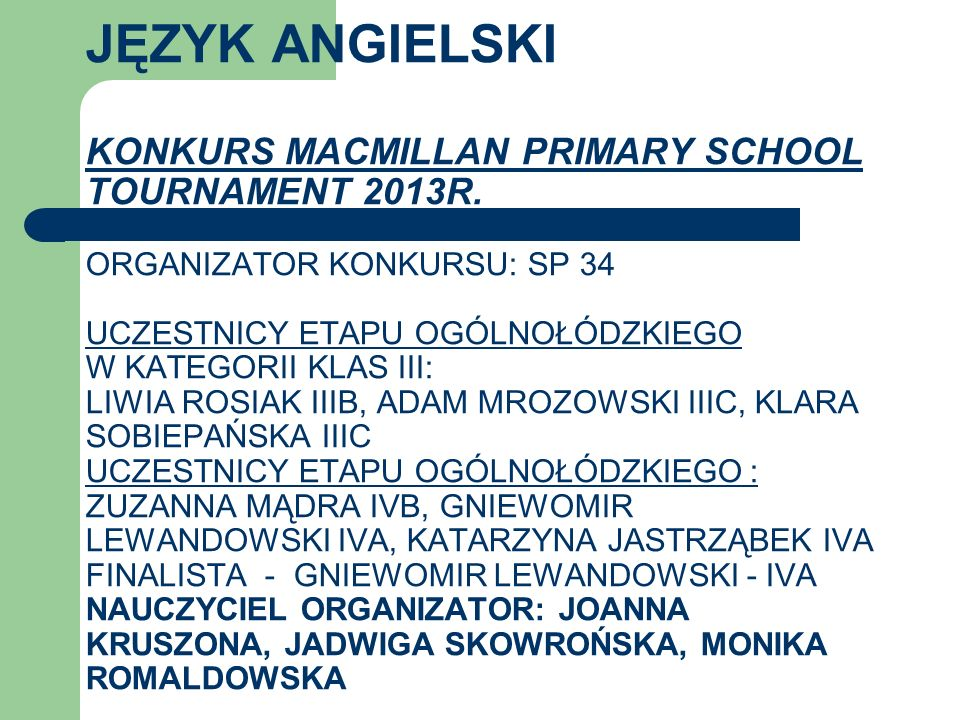 JĘZYK ANGIELSKI KONKURS MACMILLAN PRIMARY SCHOOL TOURNAMENT 2013r
